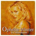 Je t'abandonne - Ophélie Winter